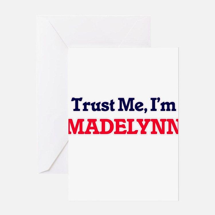 Trust Me, I'm Madelynn Greeting Cards