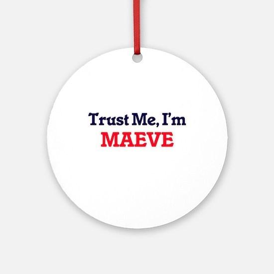 Trust Me, I'm Maeve Round Ornament