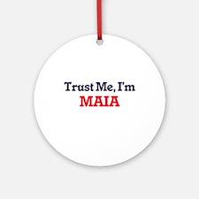 Trust Me, I'm Maia Round Ornament