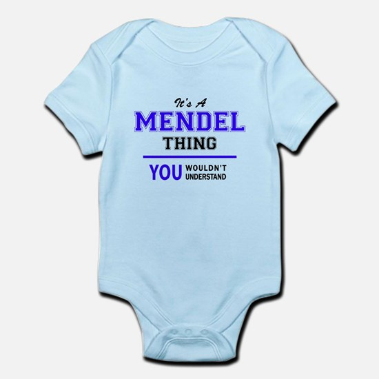 It's MENDEL thing, you wouldn't understa Body Suit