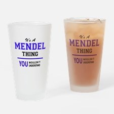 It's MENDEL thing, you wouldn't und Drinking Glass