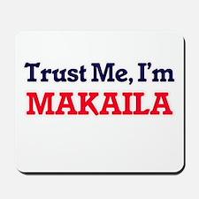 Trust Me, I'm Makaila Mousepad