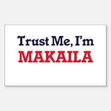 Trust Me, I'm Makaila Decal