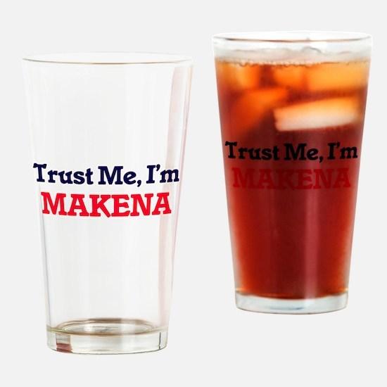 Trust Me, I'm Makena Drinking Glass