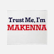 Trust Me, I'm Makenna Throw Blanket