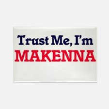Trust Me, I'm Makenna Magnets