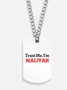 Trust Me, I'm Maliyah Dog Tags
