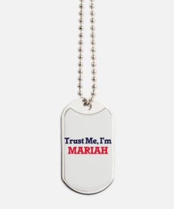 Trust Me, I'm Mariah Dog Tags