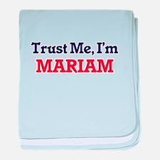 Trust Me, I'm Mariam baby blanket