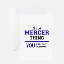 It's MERCER thing, you wouldn't und Greeting Cards