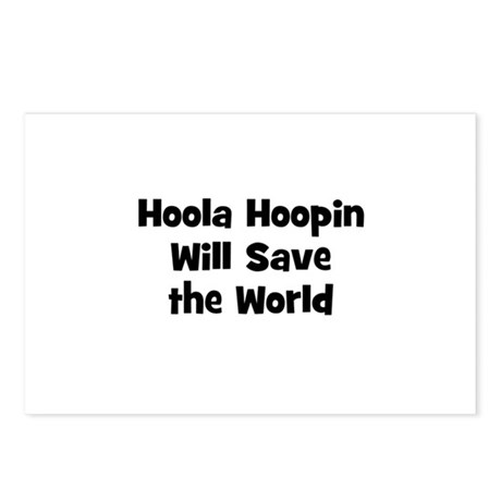 Hoola Hoopin Will Save the Wo Postcards (Package o