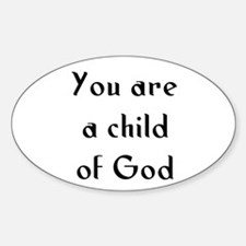 You are a child of God Oval Decal