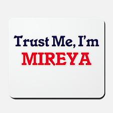 Trust Me, I'm Mireya Mousepad