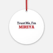 Trust Me, I'm Mireya Round Ornament