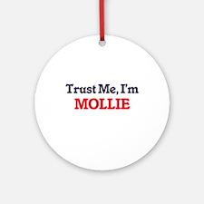 Trust Me, I'm Mollie Round Ornament