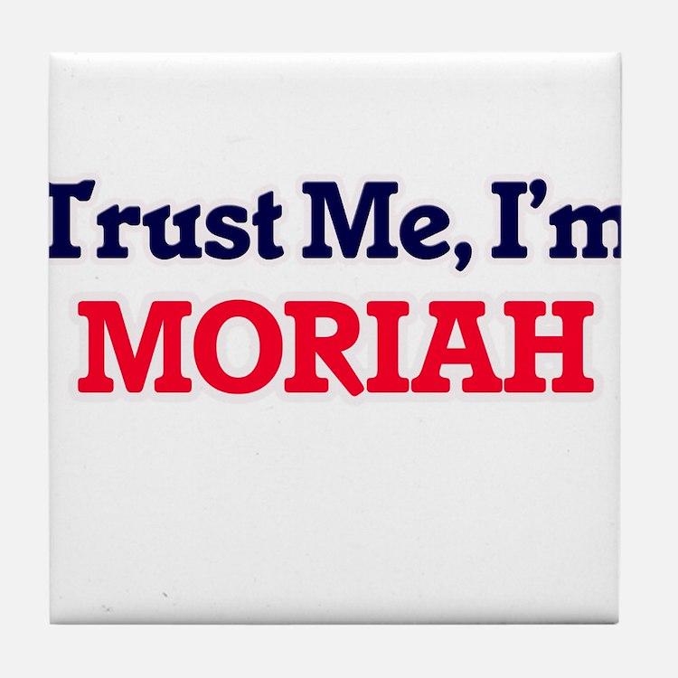 Trust Me, I'm Moriah Tile Coaster