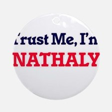 Trust Me, I'm Nathaly Round Ornament