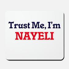 Trust Me, I'm Nayeli Mousepad