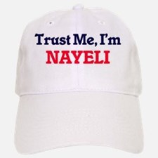 Trust Me, I'm Nayeli Baseball Baseball Cap