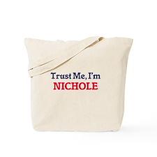 Trust Me, I'm Nichole Tote Bag