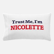Trust Me, I'm Nicolette Pillow Case