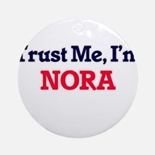 Trust Me, I'm Nora Round Ornament
