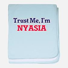 Trust Me, I'm Nyasia baby blanket