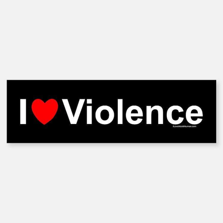 Violence Bumper Bumper Sticker