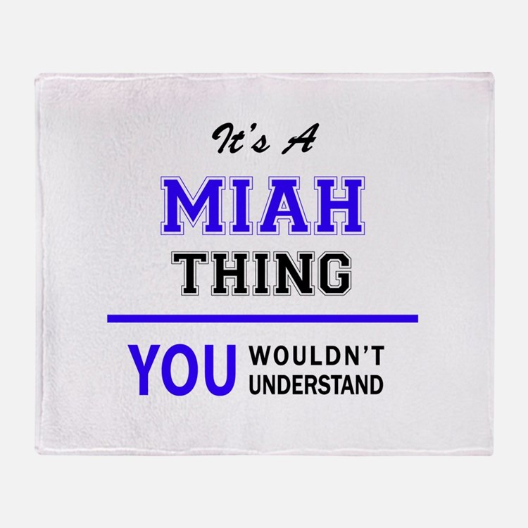 It's MIAH thing, you wouldn't unders Throw Blanket