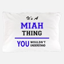 It's MIAH thing, you wouldn't understa Pillow Case
