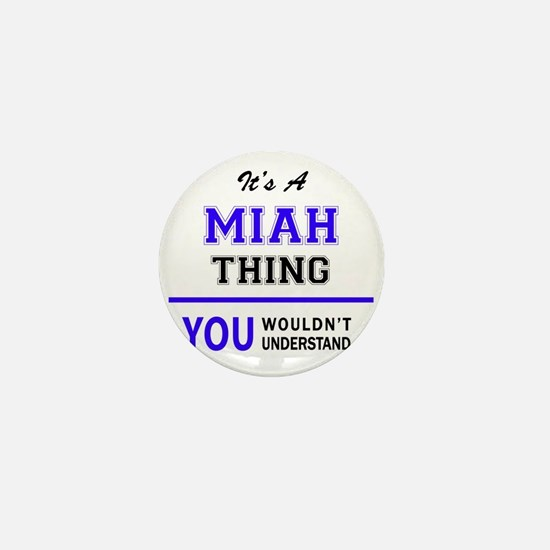 It's MIAH thing, you wouldn't understa Mini Button