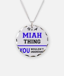 It's MIAH thing, you wouldn' Necklace