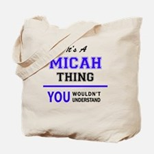 It's MICAH thing, you wouldn't understand Tote Bag