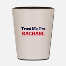 Trust Me, I'm Rachael Shot Glass