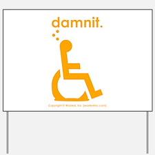 damnit.wheelchair Yard Sign
