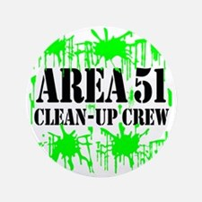 """Area 51 Clean-Up Crew 3.5"""" Button"""