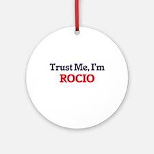 Trust Me, I'm Rocio Round Ornament