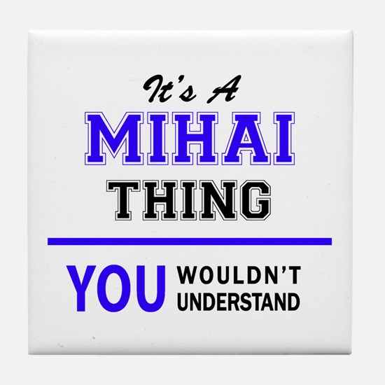 It's MIHAI thing, you wouldn't unders Tile Coaster