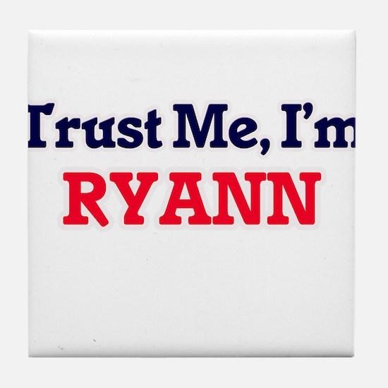 Trust Me, I'm Ryann Tile Coaster