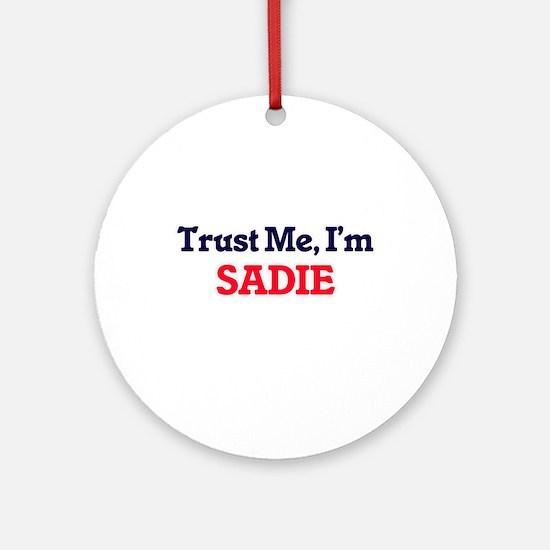 Trust Me, I'm Sadie Round Ornament