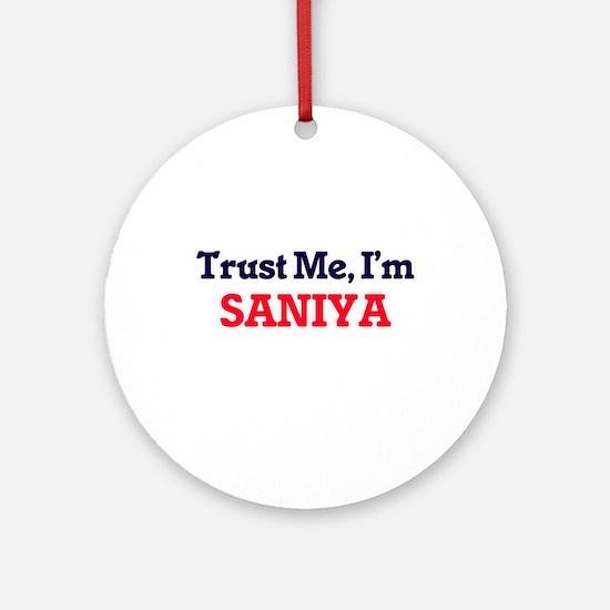 Trust Me, I'm Saniya Round Ornament