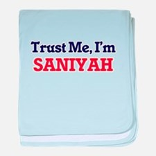 Trust Me, I'm Saniyah baby blanket