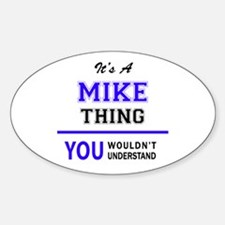 It's MIKE thing, you wouldn't understand Decal