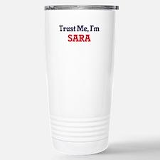 Trust Me, I'm Sara Travel Mug
