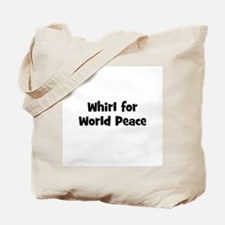 Whirl for World Peace Tote Bag