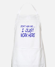 Don't ask me... I just work here BBQ Apron
