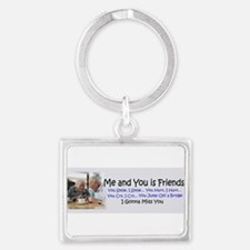 Me and You is Friends.jpg Keychains