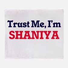 Trust Me, I'm Shaniya Throw Blanket