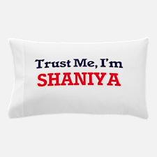 Trust Me, I'm Shaniya Pillow Case