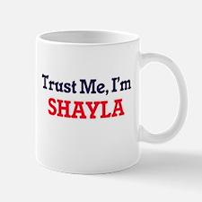 Trust Me, I'm Shayla Mugs